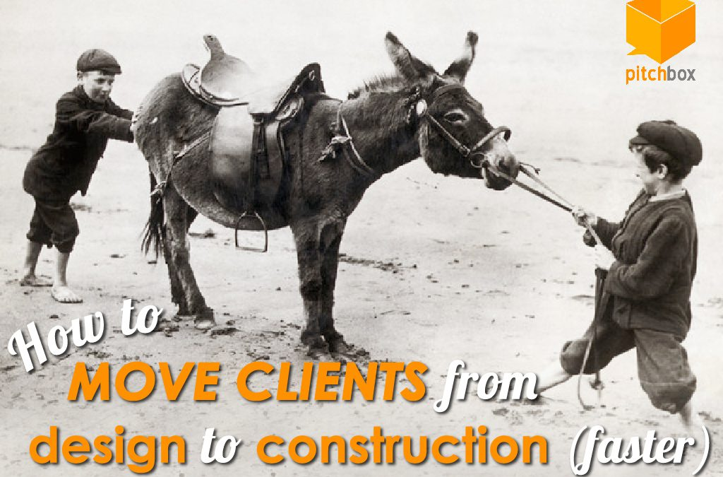 How to Move Clients from Design to Construction