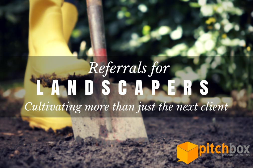 Referrals for Landscapers – Cultivating more than just your next customer