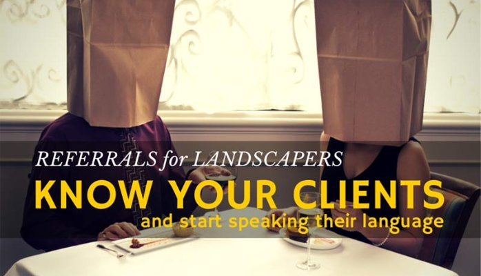 Know your clients and and get more referrals