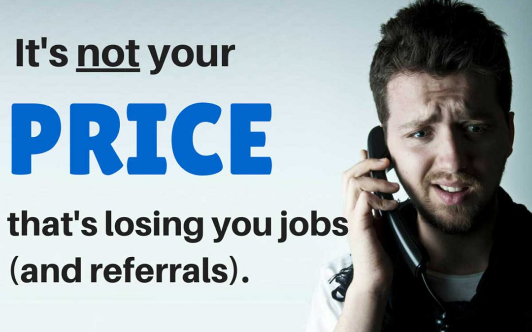 It's not your price that's losing you jobs (and referrals)
